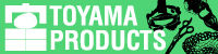 TOYAMA PRODUCTS 富山プロダクツ